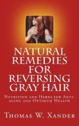 Natural Remedies for Reversing Gray Hair