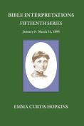 Bible Interpretations Fifteenth Series January 6-March 31, 1895