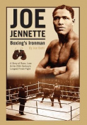 Joe Jennette: Boxing's Ironman