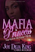 Mafia Princess Part 4 (Stay Rich or Die Trying)