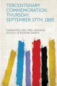 Tercentenary Commemoration, Thursday, September 17Th, 1885