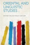 Oriental and Linguistic Studies ..
