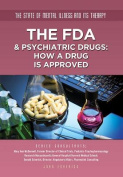 The FDA & Psychiatric Drugs  : How a Drug Is Approved