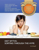 Diet Myths: Sorting Through the Hype (Understanding Nutrition