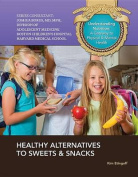 Healthy Alternatives to Sweets & Snacks (Understanding Nutrition