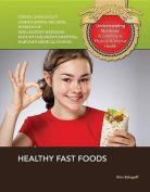 Healthy Fast Foods (Understanding Nutrition