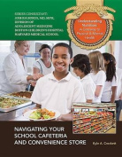 Navigating Your School Cafeteria and Convenience Store (Understanding Nutrition