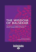 The Wisdom of Balsekar  [Large Print]