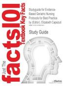 Studyguide for Evidence-Based Geriatric Nursing Protocols for Best Practice by (Editor), Elizabeth Capezuti