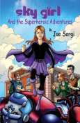 Sky Girl and the Superheroic Adventures