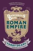 Dangerous Days in the Roman Empire
