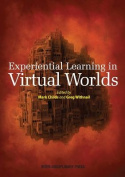 Experiential Learning in Virtual Worlds