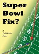 Super Bowl Fix?