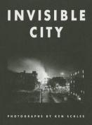 Ken Schles: Invisible City