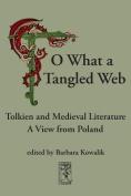 """O, What a Tangled Web"""
