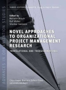 Novel Approaches to Organizational Project Management Research