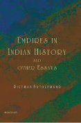 Empires in Indian History & Other Essays