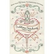 Chronicle Books 388342 Chronicle Books-Sublime Stitching Craft Pad
