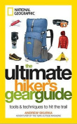 National Geographic Maps BK26209208 The Ultimate Hikers Gear Guide