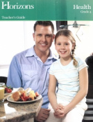 Alpha Omega Publications JHT040 Horizons Health 4th Grade Teacher s Guide