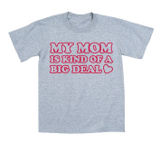 My Mom Is Kind Of A Big Deal Cute Funny Mother's Day Toddler Short Sleeve T-Shirt T-shirt