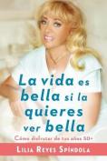 La Vida Es Bella Si La Quieres Ver Bella (Life Is Beautiful If You Want It to Be) [Spanish]