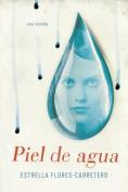Piel de Agua [Spanish]