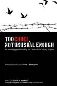 Too Cruel, Not Unusual Enough