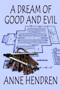 A Dream of Good and Evil