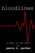 Bloodlines: A Stage Play