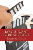 Do You Want to Be an Actor?