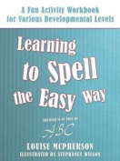 Learning to Spell the Easy Way