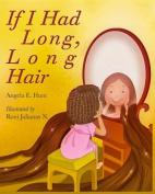 If I Had Long, Long Hair