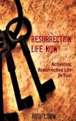 Resurrection Life Now!