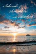 Islands of Sunshine and Shadow