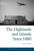 The Highlands and Islands Since 1880