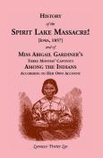 History of Spirit Lake Massacre!