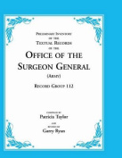 Preliminary Inventory of the Textual Records of the Office of the Surgeon General (Army)