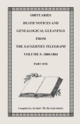 Obituaries, Death Notices & Genealogical Gleanings from the Saugerties Telegraph, Volume 5