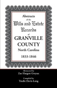 Abstracts of the Wills and Estate Records of Granville County, North Carolina, 1833-1846