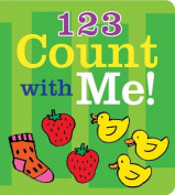 1 2 3 Count with Me! [Board Book]