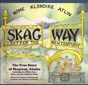 Skagway: City of the New Century