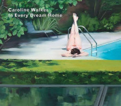 Caroline Walker - in Every Dream Home