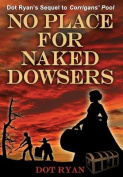 No Place for Naked Dowsers