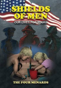 Shields of Men - Our Lives for Yours