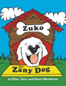 Zuko the Zany Dog
