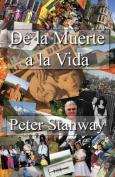 De La Muerte a La Vida [Spanish]