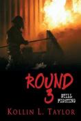 Round 3: Still Fighting
