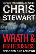 Wrath & Righteousness  : Episodes One & Two