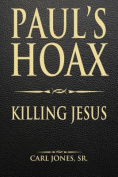 Paul's Hoax: Killing Jesus